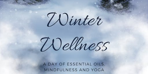 Winter Wellness: A day of Essential Oils, Mindfulness and Yoga