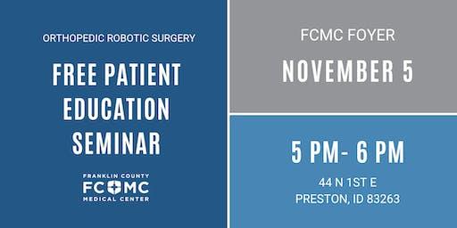 Patient Education Seminar: Orthopedic Robotic Surgery