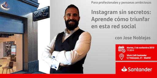 Instagram sin secretos: Aprende cómo triunfar en esta RS  con Jose Noblejas
