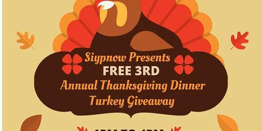 Siypnow Presents Free 3rd Annual Thanksgiving Dinner / Turkey