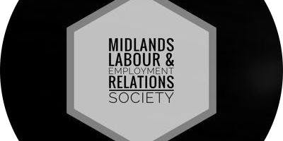 November Midlands Labour & Employment Relations Society Meeting