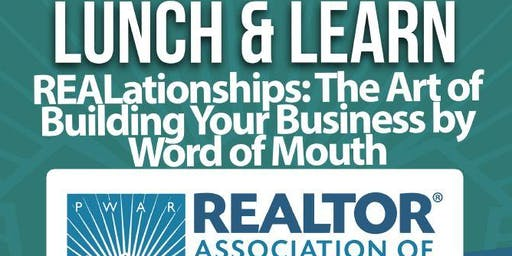 Lunch & Learn- REALationships: The Art of Building Your Business by Word of Mouth