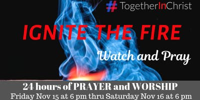 Ignite the Fire - Watch & Pray