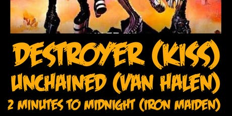 Destroyer (KISS) Unchained (Van Halen) 2 Minutes to Midnight (Iron Maiden) tickets