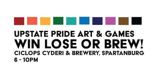 Upstate Pride Art & Games: Win, Lose, or Brew!