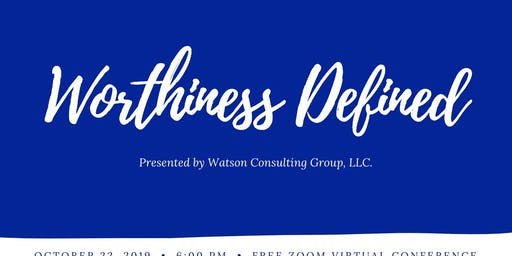 Worthiness Defined