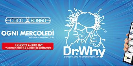 Dr. Why • Il gioco a quiz live • Ogni Mercoledì biglietti