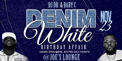 "Baby C & DJ DB ""Denim & White"" Birthday Affair (Pre-Thanksgiving Bash)"