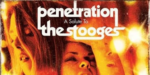 Penetration: A Salute To The Stooges