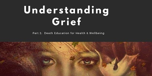 Part 2: Understanding Grief