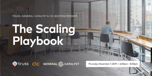 The Scaling Playbook Presented by Truss, General Catalyst & CIC