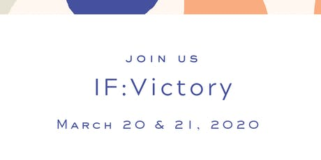 IF:Victory (an IF:Gathering Local event) tickets