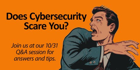 Does Cybersecurity Scare You? tickets