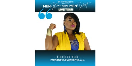 Men Know What Men Want tickets