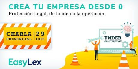 Crea tu Empresa desde 0 / Protección Legal: de la idea a la operación. boletos