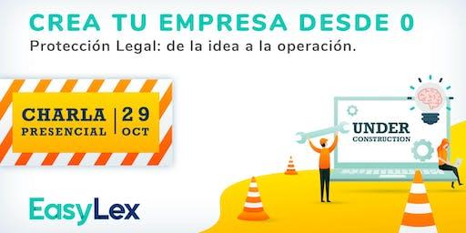 Crea tu Empresa desde 0 / Protección Legal: de la idea a la operación.