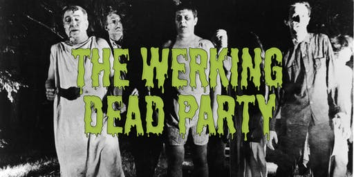 The Werking Dead Party