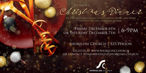Shoreline's Women's Christmas Dinner       Saturday, December 7th, 2019