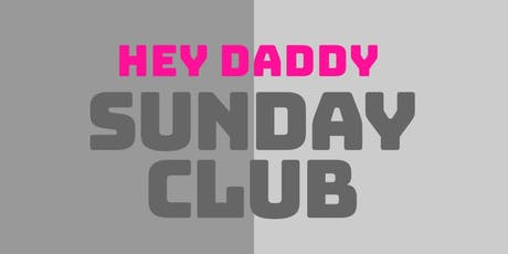 Hey Daddy Sunday Club tickets