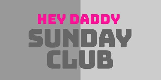Hey Daddy Sunday Club
