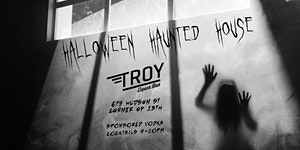 Halloween Oct. 25th: Haunted House at TROY