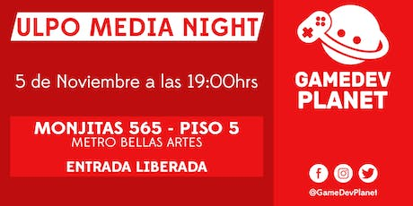 Ulpo Media Night - GameDev Planet Noviembre boletos