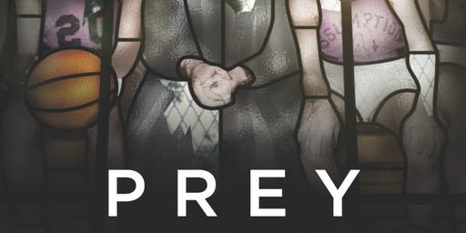 PREY: A Special Documentary Screening & Community Discussion