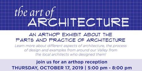 Art and Architecture Arthop Exhibit 2019 tickets