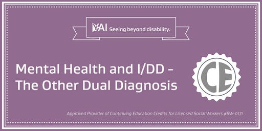 Mental Health and I/DD - The Other Dual Diagnosis