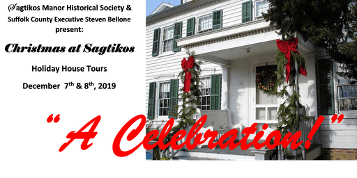 "Christmas at Sagtikos - Holiday House Tours - ""A Celebration!"""
