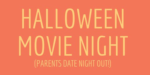 Kids Halloween Movie Night - Parents Date Night!