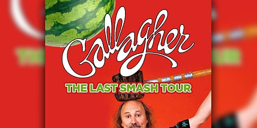 Gallagher: The Last Smash Tour!