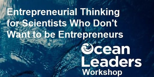 Entrepreneurial Thinking for Scientists Who Don't Want to be Entrepreneurs