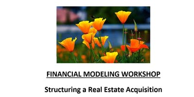 Financial Modeling Workshop: Structring a Real Estate Acquisition