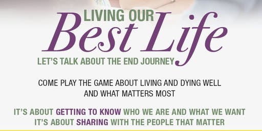 Living our best Life-Let's talk about the end journey.