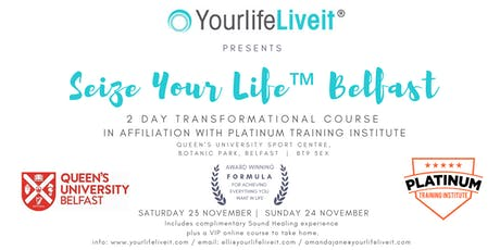 Seize Your Life ™ 2 Day Transformational Event Belfast tickets