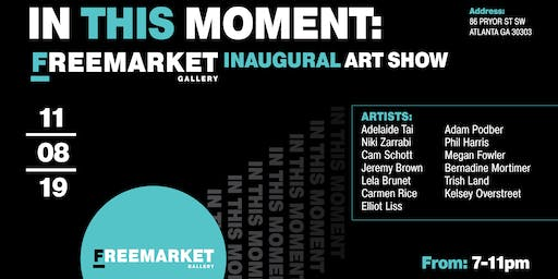 In This Moment - A FreeMarket Art Show