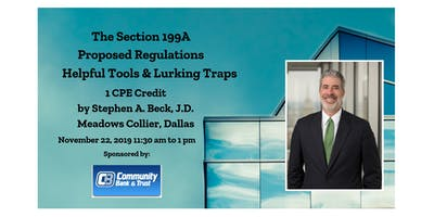 The Section 199A Proposed Regulations-Helpful Tools and  Lurking Traps CPE