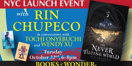 NYC Launch Event for THE NEVER TILTING WORLD with Rin Chupeco!