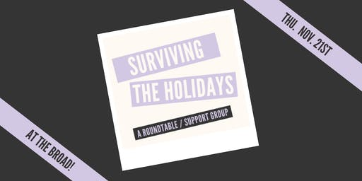 Surviving The Holidays: Strategies & Support Roundtable