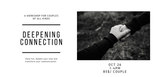 Deepening Connection: A Couples' Workshop