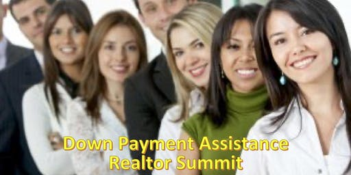 Down Payment Assistance Realtor Summit