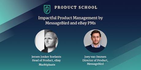 Impactful Product Management by MessageBird and eBay(Marktplaats) PMs tickets