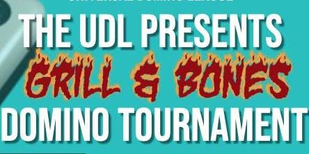 UDL Presents Grill & Bones Domino Tournament
