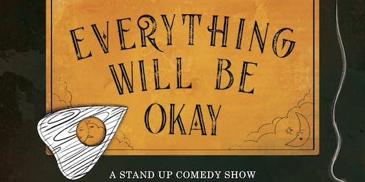 Everything Will Be Okay (A stand-up comedy show) [#59]