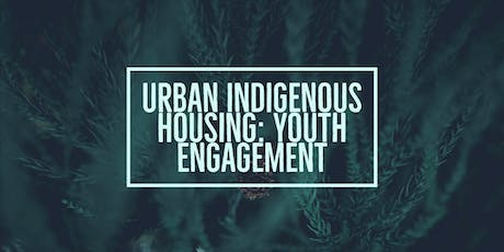 Youth Engagement - Urban Indigenous Housing - Campbell River tickets