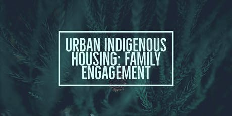 Family Engagement - Urban Indigenous Housing - Campbell River tickets