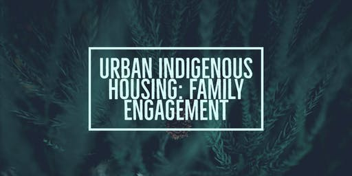 Family Engagement - Urban Indigenous Housing - Campbell River
