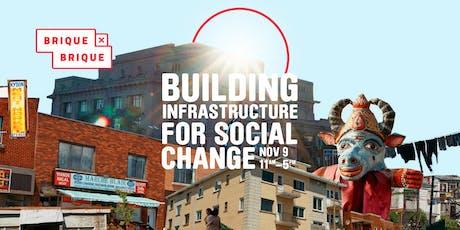 Brique par brique: Construire des infrastructures pour le changement social tickets