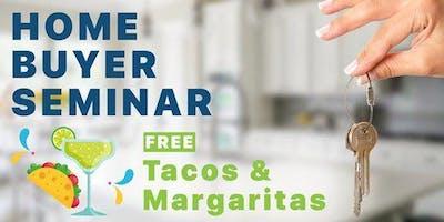 Tacos & Margaritas Free Home Buying Seminar